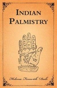 Indian Palmistry by Helena Fenwick Dale