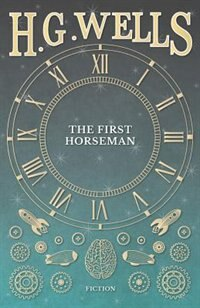 The First Horseman by H. G. Wells