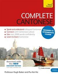Complete Cantonese Beginner To Intermediate Course: Learn To Read, Write, Speak And Understand A…