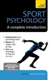Sports Psychology - A Complete Introduction