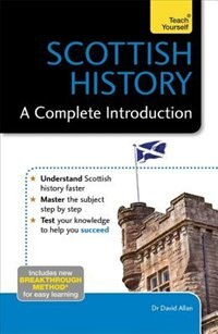 Scottish History: A Complete Introduction