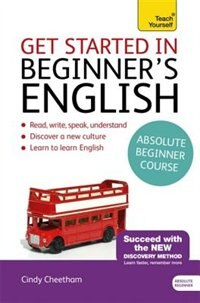 Get Started In Beginner's English: Learn British English As A Foreign Language