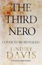 The Third Nero: Flavia Albia 5 (falco: The New Generation)