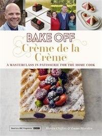 Bake Off: Crème De La Crème