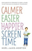 Calmer Easier Happier Screen Time: For Parents Of Toddlers To Teens: A Guide To Getting Back In…