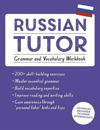 Russian Tutor: Grammar And Vocabulary Workbook (learn Russian With Teach Yourself): Advanced…