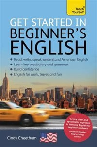 Get Started In Beginner's American English: A Short Four-skill Foundation Course Efl/esl