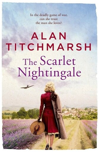 The Scarlet Nightingale by Alan Titchmarsh