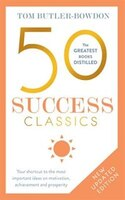 50 Success Classics, Second Edition: Your Shortcut To The Most Important Ideas On Motivation…