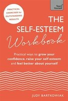 The Self-esteem Workbook: Practical Ways To Grow Your Confidence, Raise Your Self Esteem And Feel…