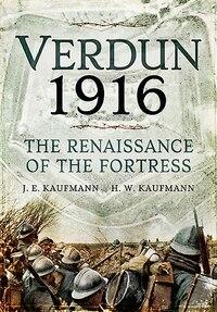 Verdun 1916: The Renaissance Of The Fortress