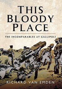 This Bloody Place: The Incomparables At Gallipoli