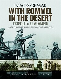 With Rommel In The Desert: Tripoli To El Alamein
