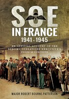 Soe In France 1941-1945: An Official Account Of The Special Operations Executive's French Circuits