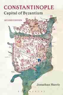 Constantinople: Capital Of Byzantium by Jonathan Harris