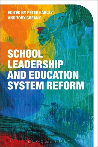 School Leadership and Education System Reform by Peter Earley