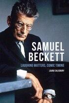 Samuel Beckett: Laughing Matters, Comic Timing