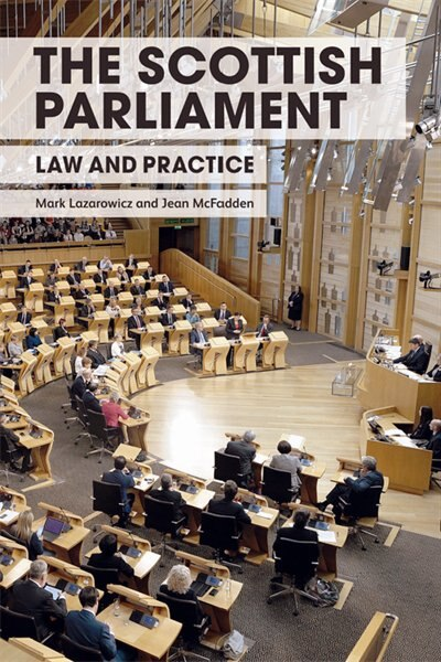 The Scottish Parliament: Law and Practice by Mark Lazarowicz
