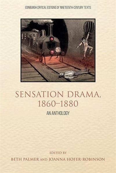 Sensation Drama, 1860-1880: An Anthology by Beth Palmer