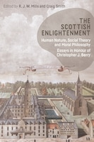 The Scottish Enlightenment: Human Nature, Social Theory And Moral Philosophy: Essays In Honour Of…