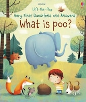 Very First Lift-the-flap Questions And Answers What Is Poo?