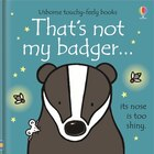 THAT'S NOT MY./THAT'S NOT MY BADGER