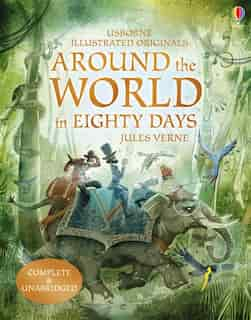 Illustrated Originals/around The World In 80 Days by JULES VERNE