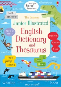JUNIOR ILLUSTRATED DICTIONARY AND THESAURUS