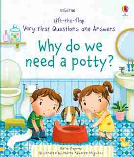 Lift-the-flap Very First Questions And Answers: Why Do We Need Potties? Bb by Katie Daynes