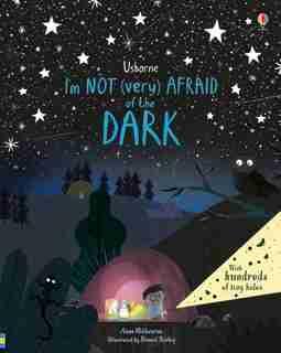 I'm Not (very) Afraid Of The Dark by Anna Milbourne