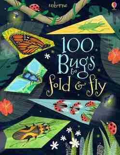 100 Bugs To Fold And Fly by Usborne