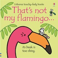 That's Not My Flamingo. Board Book