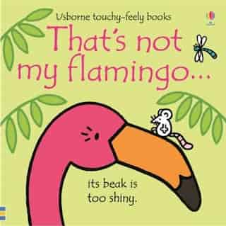 That's Not My Flamingo. Board Book by Fiona Watt