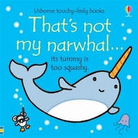 That's Not My Narwhal.