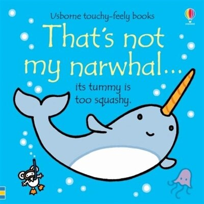 That's Not My Narwhal. by Fiona Watt