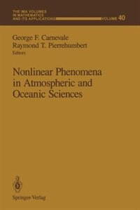 Nonlinear Phenomena in Atmospheric and Oceanic Sciences by George F. Carnevale