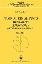 Na?ir al-Din al-?usi's Memoir on Astronomy (al-Tadhkira fi cilm al-hay'a): Volume I: Introduction…