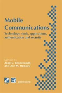 Mobile Communications: Technology, tools, applications, authentication and security IFIP World Conference on Mobile Commun by J.L. Encarnacao