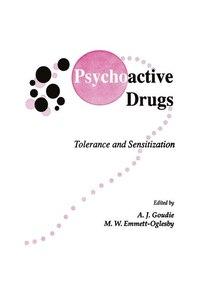Psychoactive Drugs: Tolerance and Sensitization