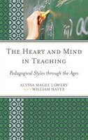 The Heart And Mind In Teaching: Pedagogical Styles Through The Ages