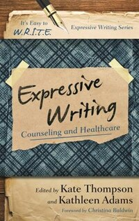 Expressive Writing: Counseling And Healthcare