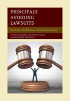 Principals Avoiding Lawsuits: How Teachers Can Be Partners In Practicing Preventive Law