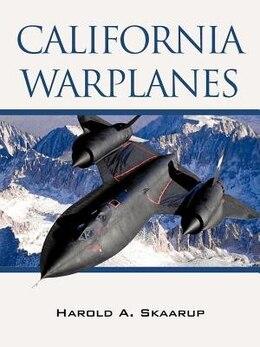 Book California Warplanes by Harold Skaarup