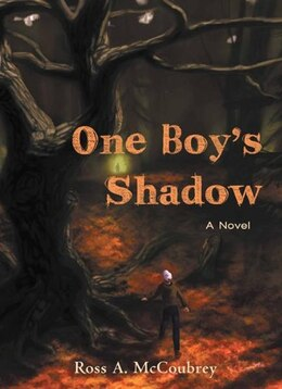 Book One Boy's Shadow: A Novel by Ross A. McCoubrey