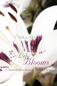 When The Lily Blooms: Reflections To Restore The Heart And Soul by Jayne Kane