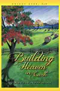 Building Heaven On Earth: Claiming Our Human Spirit by Dwight Webb PhD