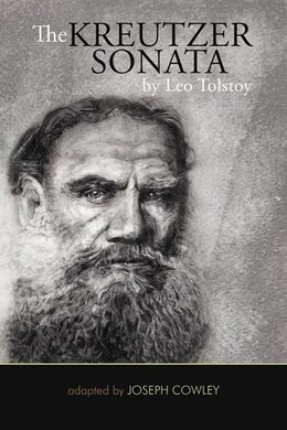 Book The Kreutzer Sonata By Leo Tolstoy: (adapted By Joseph Cowley) by Joseph Cowley