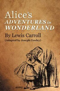 Book Alice's Adventures In Wonderland By Lewis Carroll: (adapted By Joseph Cowley) by Joseph Cowley