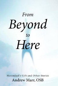From Beyond To Here: Merendael's Gift And Other Stories