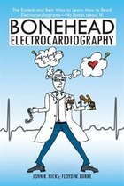 Bonehead Electrocardiography: The Easiest and Best Way to Learn How to Read Electrocardiograms-No…